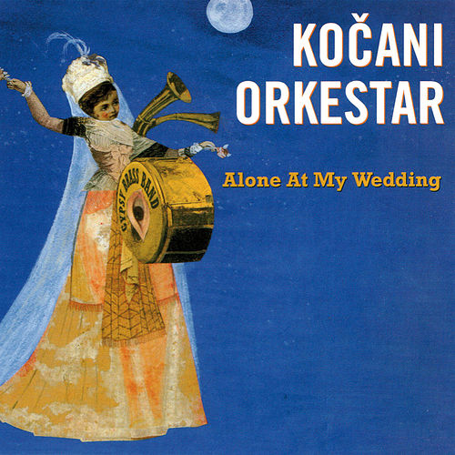 Alone At My Wedding de Kocani Orkestar