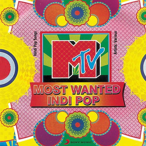 MTV Most Wanted Indi Pop by Adnan Sami