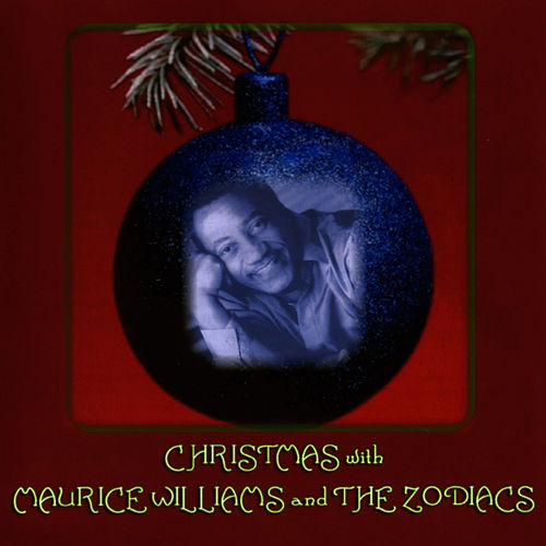 Christmas With Maurice Williams And The Zodiacs by Maurice Williams