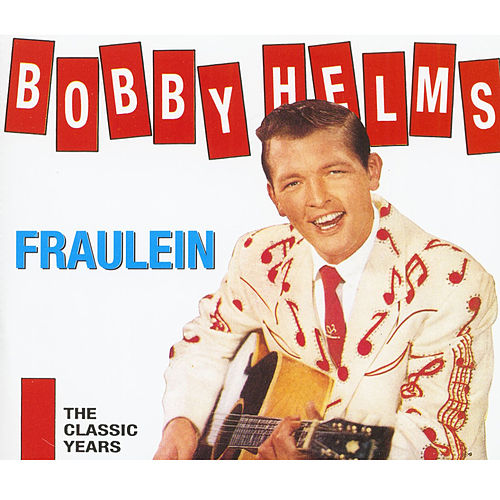 Fraulein The Classic Years by Bobby Helms