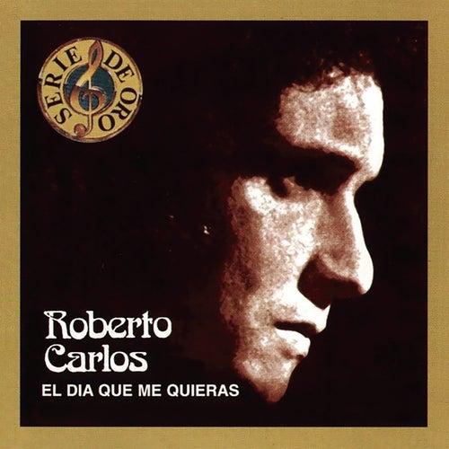 El Dia Que Me Quieras de Roberto Carlos