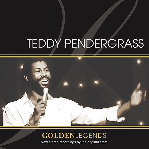 Golden Legends: Teddy Pendergrass di Teddy Pendergrass