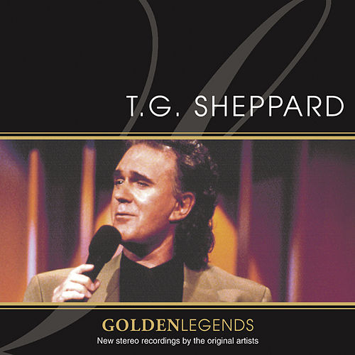 Golden Legends: T.G. Sheppard de T.G. Sheppard