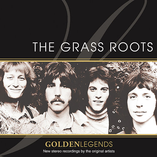 Golden Legends: The Grass Roots by Grass Roots
