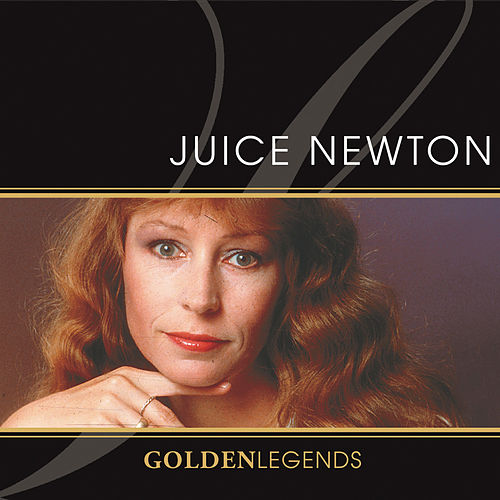 Golden Legends: Juice Newton de Juice Newton