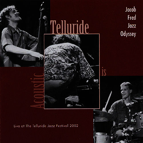 Telluride Is Acoustic de Jacob Fred Jazz Odyssey