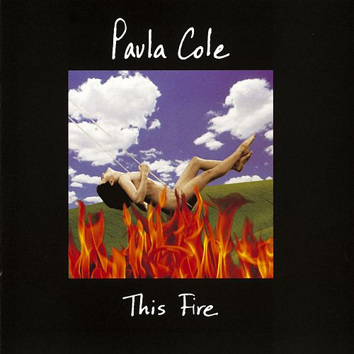 This Fire von Paula Cole