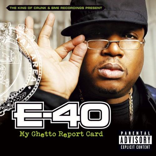 My Ghetto Report Card by E-40