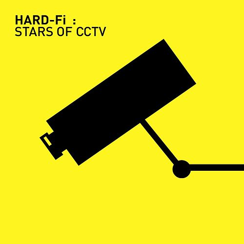 Stars of CCTV by Hard-Fi