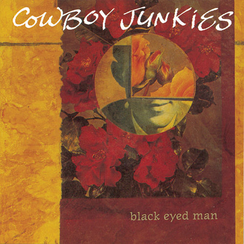 Black Eyed Man by Cowboy Junkies