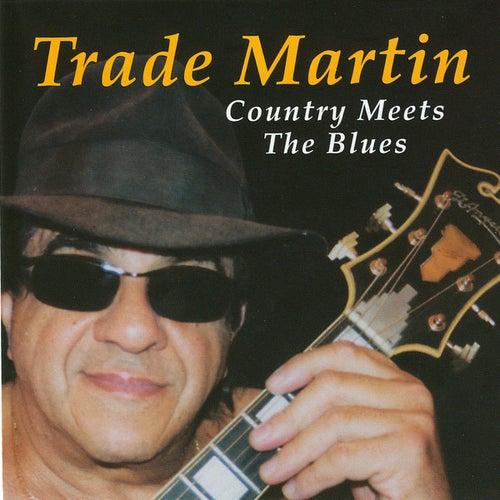 Country Meets The Blues de Trade Martin