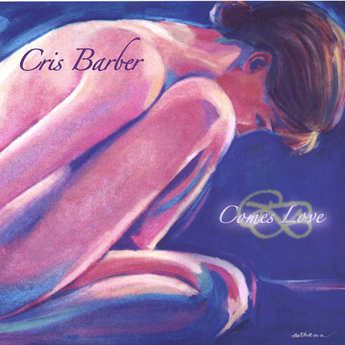 Comes Love de Cris Barber