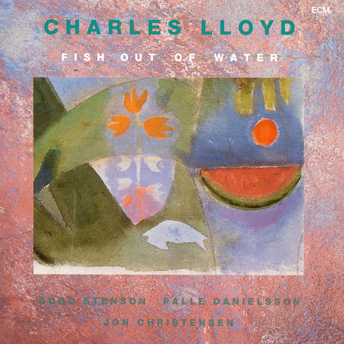 Fish Out Of Water by Charles Lloyd Quartet