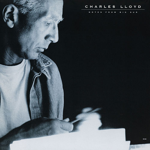 Notes From Big Sur by Charles Lloyd Quartet