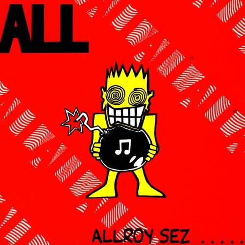 Allroy Sez… by ALL