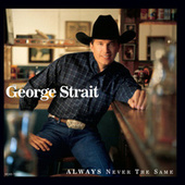 Always Never The Same by George Strait