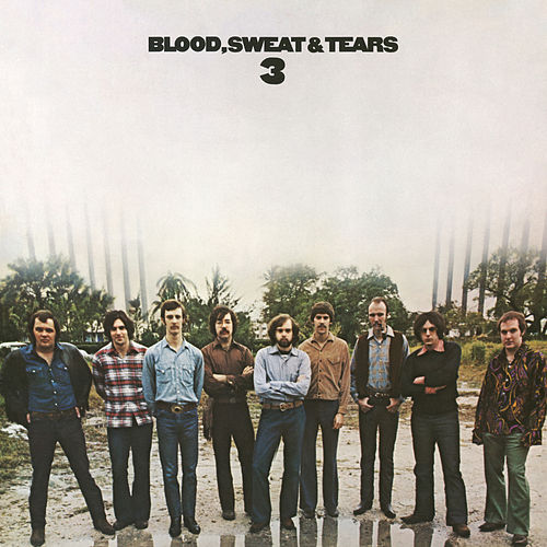 Blood, Sweat & Tears 3 by Blood, Sweat & Tears