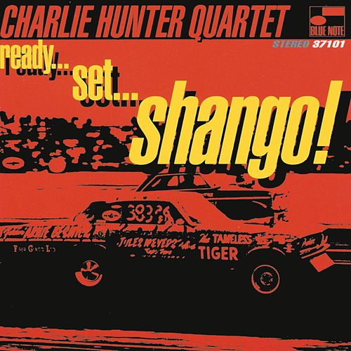 Ready...Set...Shango! de Charlie Hunter