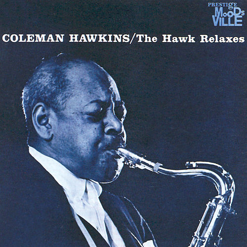 The Hawk Relaxes de Coleman Hawkins