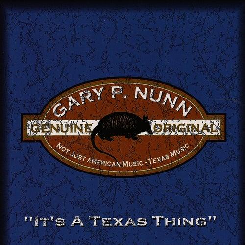 It's a Texas Thing de Gary P. Nunn
