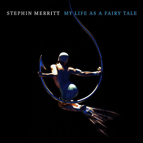 My Life as a Fairy Tale de Stephin Merritt