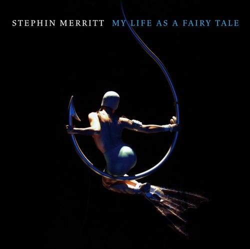 My Life as a Fairy Tale de Stephin Merritt