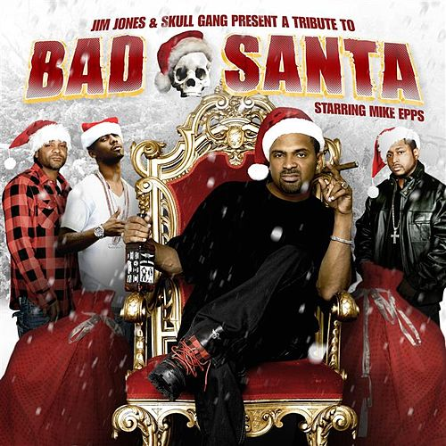 Jim Jones Presents: Bad Santa Starring Mike Epps von Various Artists