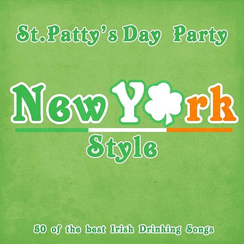 St. Patty's Day New York Style - 50 of the Best Irish Drinking Songs by Various Artists