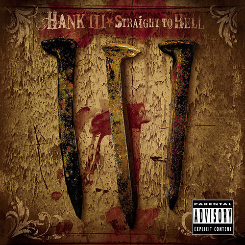 Straight To Hell - Explicit de Hank Williams III
