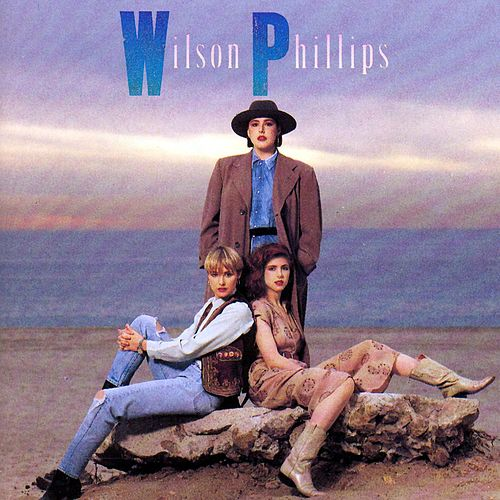 Wilson Phillips by Wilson Phillips