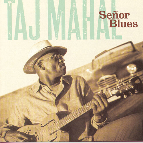 Señor Blues de Taj Mahal