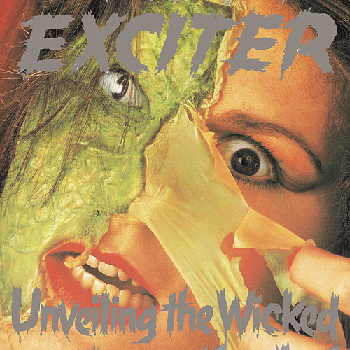 Unveiling The Wicked von Exciter
