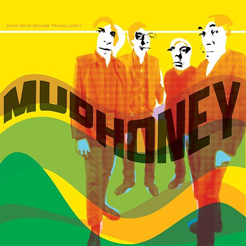 Since We've Become Translucent de Mudhoney