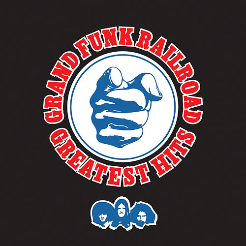 Greatest Hits: Grand Funk Railroad (Remastered) by Grand Funk Railroad