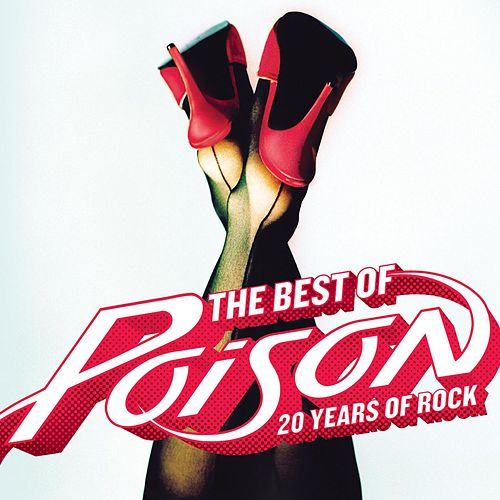 The Best Of - 20 Years Of Rock de Poison