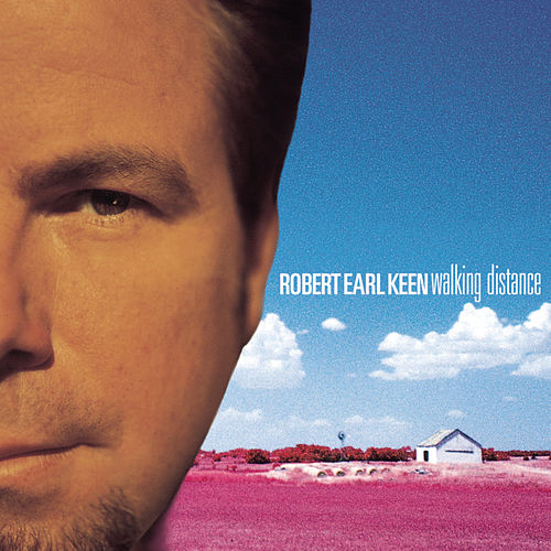 Walking Distance von Robert Earl Keen