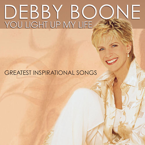 You Light Up My Life: Greatest Inspirational... by Debby Boone