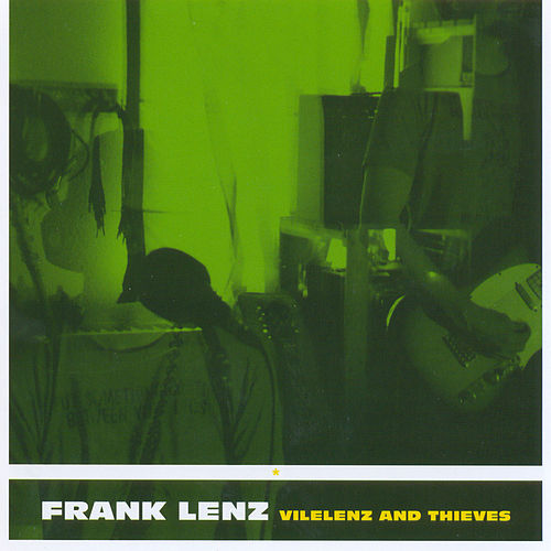 Vilelenz And Thieves de Frank Lenz