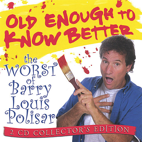 Old Enough To Know Better: The Worst of Barry Louis Polisar 2-CD set di Barry Louis Polisar