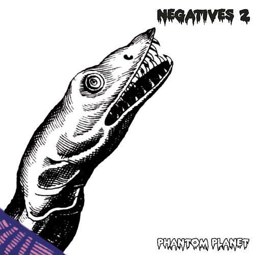 Negatives 2 by Phantom Planet
