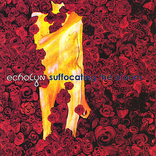 Suffocating The Bloom de Echolyn