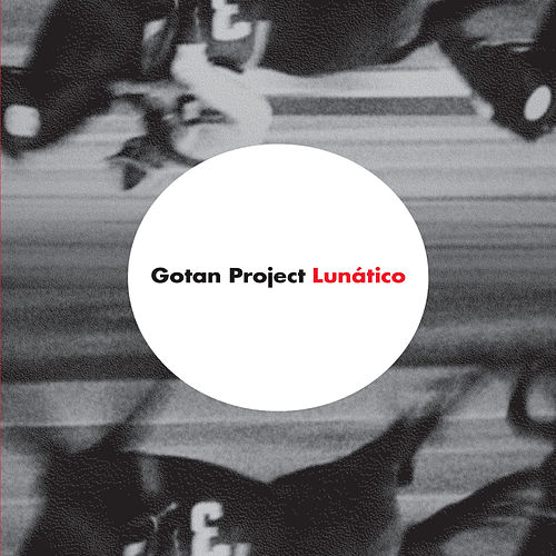 Lunatico by Gotan Project