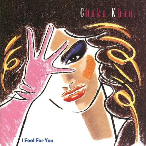 I Feel For You von Chaka Khan