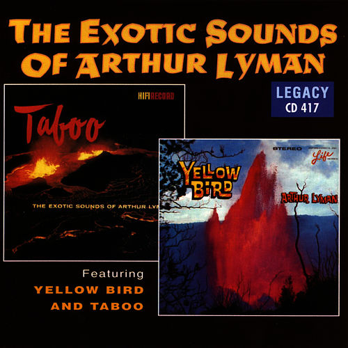 Exotic Sounds Of Arthur Lyman von Arthur Lyman