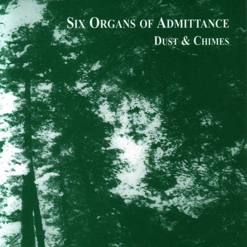 Dust & Chimes von Six Organs Of Admittance