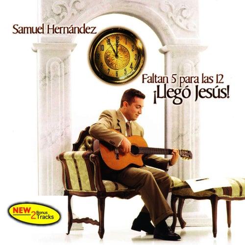 Faltan 5 Para Las 12 Llegó Jesús de Samuel Hernández
