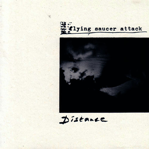 Distance by Flying Saucer Attack