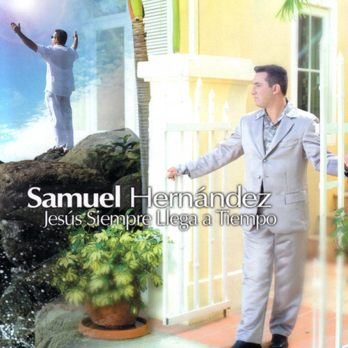 Jesús Siempre Llega A Tiempo de Samuel Hernández