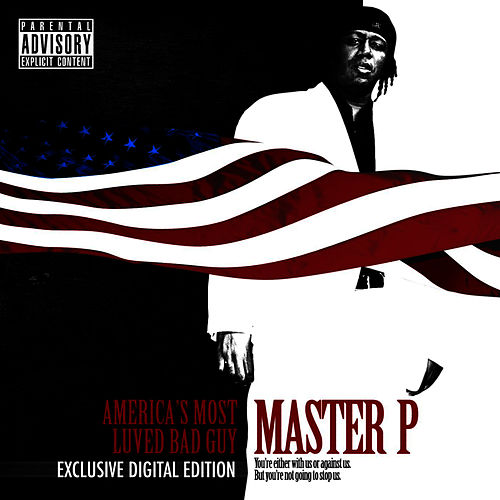 America's Most Luved Bad Guy by Master P