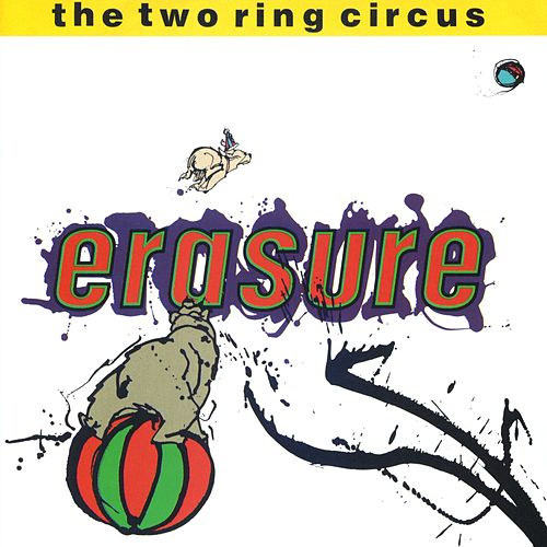 The Two Ring Circus de Erasure